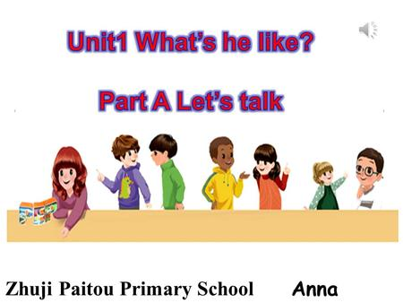 Unit1 What's he like? Part A Let's talk