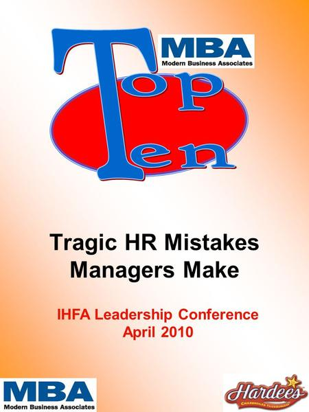 Tragic HR Mistakes <strong>Managers</strong> Make IHFA Leadership Conference April 2010.