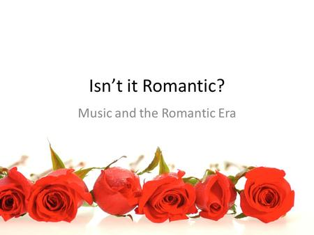 Isn't it Romantic? Music and the Romantic Era. Impact of Industrial Revolution (p. 120) Reduced shipping = cheaper goods (more people could buy) Sewing.