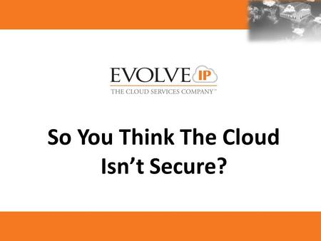 So You Think The Cloud Isn't Secure?. How is this secure?
