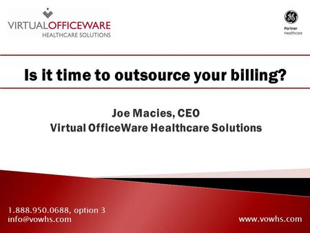 Is it time to outsource your billing? 1.888.950.0688, option 3