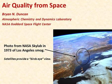 Air Quality from Space Bryan N. Duncan