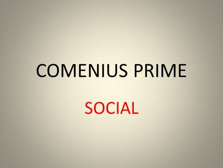 COMENIUS PRIME SOCIAL. FACILITIES SPAINGERMANYPOLANDTURKEYGREECEITALY KIDRERGARTENS ( FOR CHILDREN FROM 4 MONTHS TO 3 YEARS, WE MUST PAY FOR IT ITS QUITE.