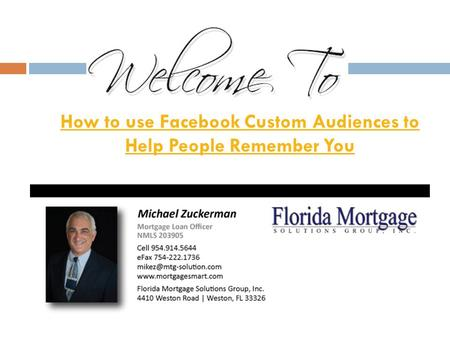 How to use Facebook Custom Audiences to Help People Remember You.