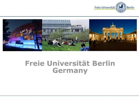 Freie Universität Berlin Germany Musterbild. What's New at the FU? Fulbright Seminar for U.S. Administrators in International Education 2007 Oct. 27 –