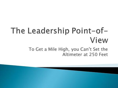 To Get a Mile High, you Can't Set the Altimeter at 250 Feet.
