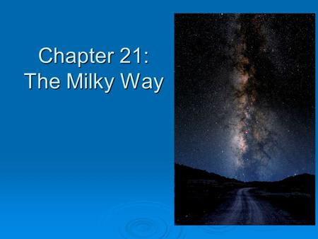 Chapter 21: The Milky Way. William Herschel's map of the Milky Way based on star counts In the early 1800's William Herschel, the man who discovered the.