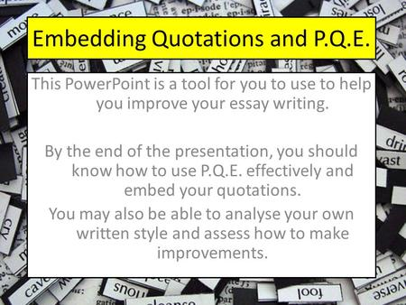 Embedding Quotations and P.Q.E.