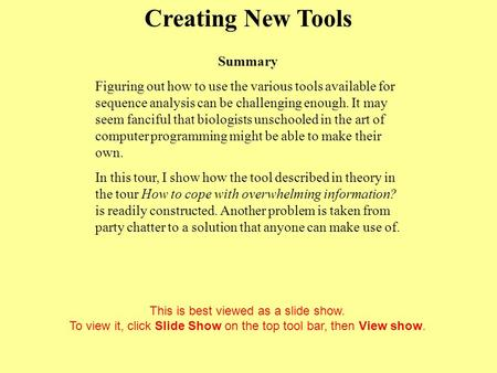 Creating New Tools Click to start This is best viewed as a slide show. To view it, click Slide Show on the top tool bar, then View show. Summary Figuring.