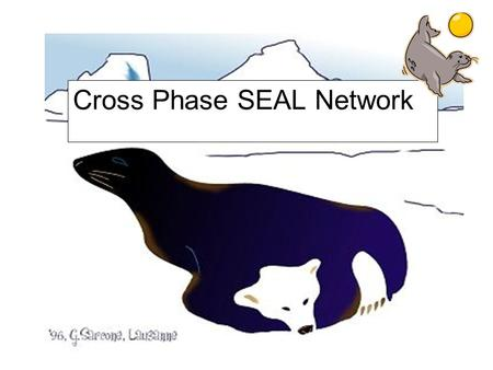 Cross Phase SEAL Network. Agenda: please note that the afternoon session will be divided into Primary and Secondary. 9.00-9.15COFFEE 9.15-9.20INTRODUCTIONJG.