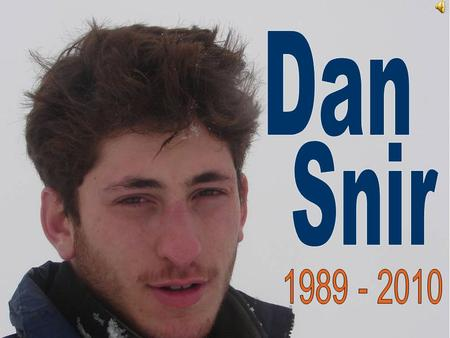 Dan was born and raised in Kibbutz Beit Kama, in the south of Israel.