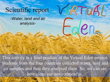 -Water, land and air analysis-