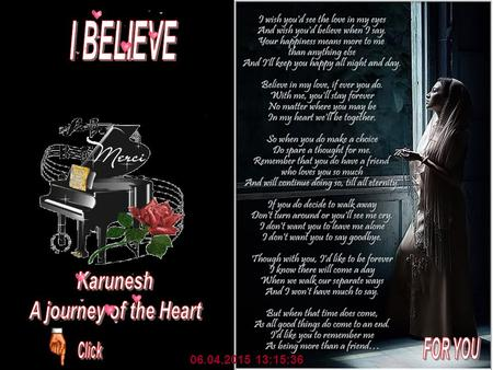 I BELIEVE Karunesh A journey of the Heart FOR YOU :52:40
