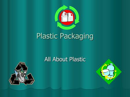 Plastic Packaging All About Plastic. What is Packaging? Packaging is used to protect our food from germs and dirt. Packaging is used to protect our food.