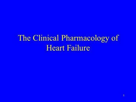 1 The Clinical Pharmacology of Heart Failure. 2 Heart Failure Chronic heart failure is a syndrome characterised –by progressive cardiac dysfunction –breathlessness.