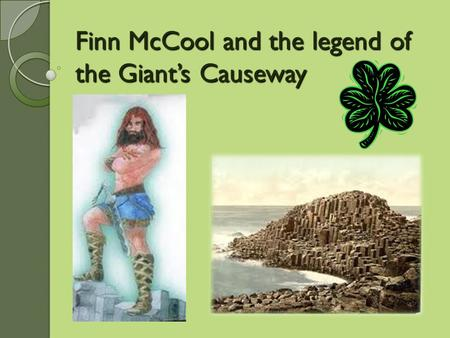 Finn McCool and the legend of the Giant's Causeway
