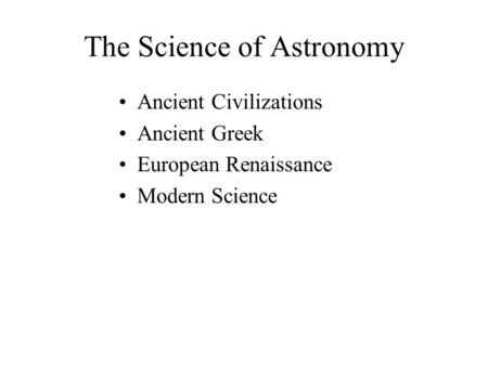 The Science of Astronomy