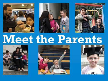 Student Parent blue Meet the Parents. Literature review Seventeen interviewees 78 focus group participants 2167 survey respondents, from 270 institutions.