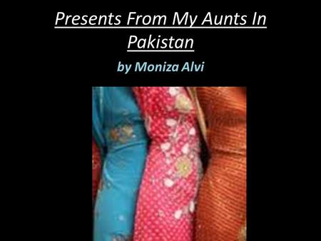 Presents From My Aunts In Pakistan by Moniza Alvi.