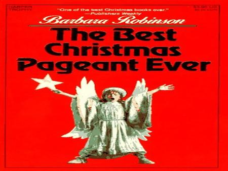 The Best Christmas Pageant Ever Chapter 3 By Barbara Robinson.