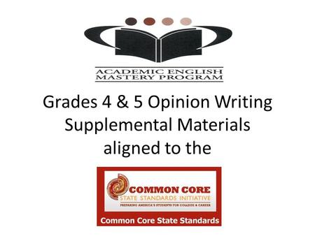 Grades 4 & 5 Opinion Writing Supplemental Materials aligned to the