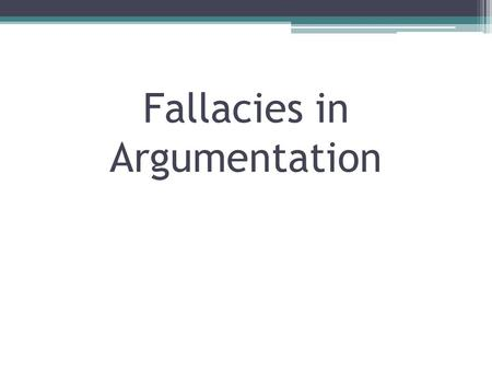 Fallacies in Argumentation. There are different kinds of logical fallacies that people make in presenting their positions. This is a list of some of the.