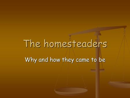 The homesteaders Why and how they came to be. What does this picture tell you about life on the Plains? What does this picture tell you about life on.