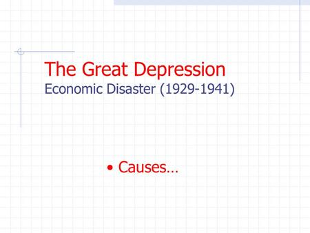 The Great Depression Economic Disaster (1929-1941) Causes…
