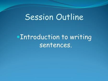 Introduction to writing sentences.
