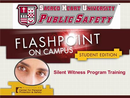 Silent Witness Program Training. Recognizing and Preventing Campus Violence.