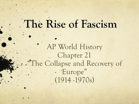 The rise of Fascism/Nazism in Europe?
