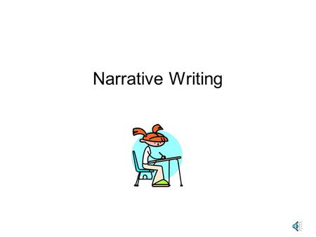 Narrative Writing Narrative When you are asked to write a short story, or asked to do some creative writing, you are doing what is called Narrative.