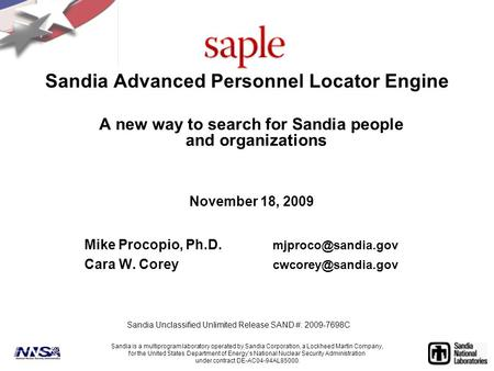 Sandia Advanced Personnel Locator Engine A new way to search for Sandia people and organizations November 18, 2009 Mike Procopio, Ph.D.