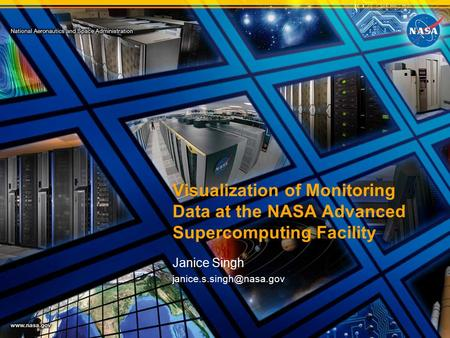 Visualization of Monitoring Data at the NASA Advanced Supercomputing Facility Janice Singh