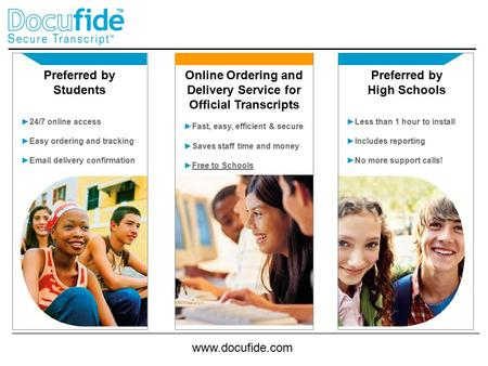 Www.docufide.com Preferred by Students ►24/7 online access ►Easy ordering and tracking ►Email delivery confirmation Online Ordering and Delivery Service.