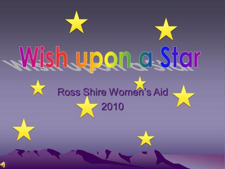 Wish upon a Star Ross Shire Women's Aid 2010.