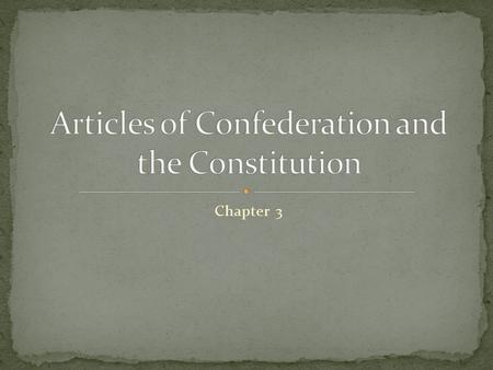 Chapter 3. Central government=Congress (no president, no courts) Congress replaced the role that King/Parliament had played during colonial times Each.