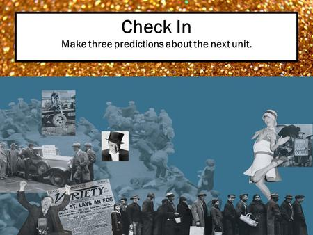 Check In Make three predictions about the next unit.