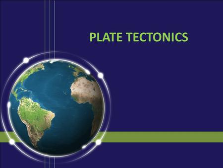 PLATE TECTONICS 1.Alfred Wegner proposed the Theory of Continental Drift in early 1900's. A. DRIFTING CONTINENTS. Wegner's theorized that all the continents.