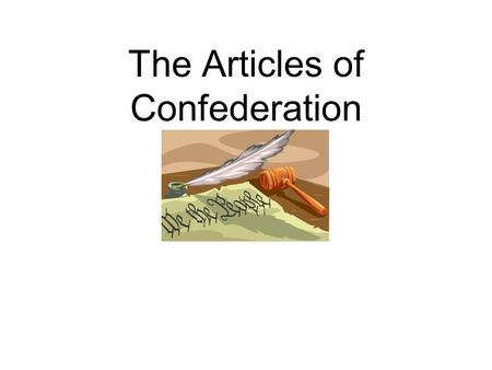 The Articles of Confederation. Imagine you are in a marching band and there is no sheet music. Each person is playing their own music. What are some problems.