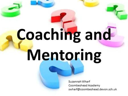 Coaching and Mentoring Suzannah Wharf Coombeshead Academy