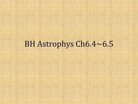BH Astrophys Ch6.4~6.5. The need to rethink space and time Any such beam of any kind of particles generated at the speed of light by a moving observer.