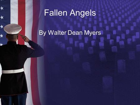 Fallen Angels By Walter Dean Myers.