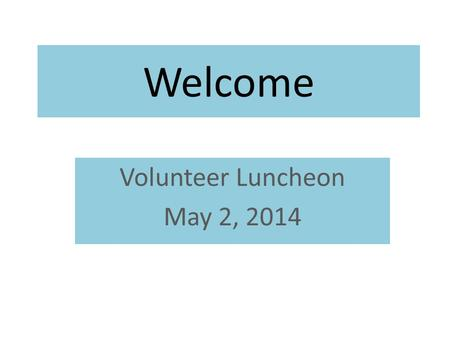 Volunteer Luncheon May 2, 2014