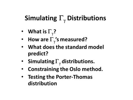 Simulating   Distributions What is   ? How are   's measured? What does the standard model predict? Simulating   distributions. Constraining the.