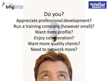 Do you? Appreciate professional development? Run a training company (however small)? Want more profile? Enjoy collaboration? Want more quality clients?