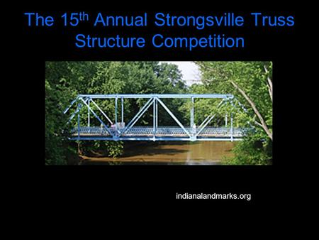 The 15th Annual Strongsville Truss Structure Competition