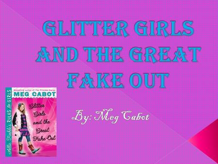 """Glitter Girls and the Great Fake Out"" is about a 9 year old girl named Allie Finkle. In the book, she has a choice about going to Missy's twirltackular."