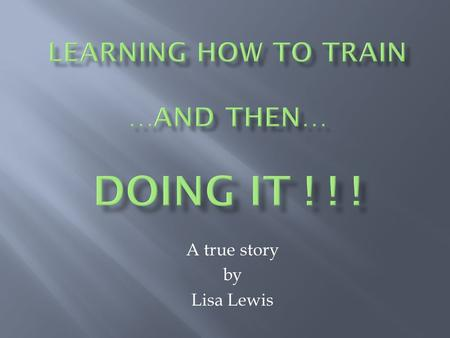 A true story by Lisa Lewis.  Funded by IMLS  Based at SLIS at LSU  Mission: a sustainable program of archival training for staff and/or volunteers.
