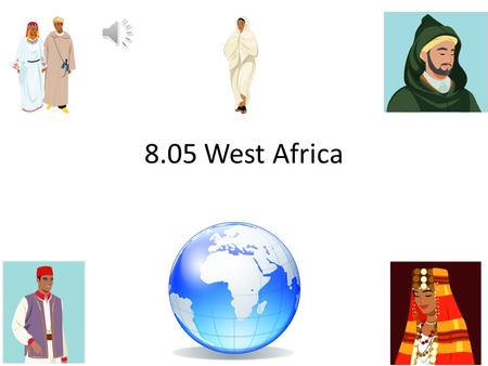 8.05 West Africa Geography of West Africa Borders the Atlantic and Indian Oceans, and the Red and Mediterranean Seas! Very mountainous and diverse! Home.
